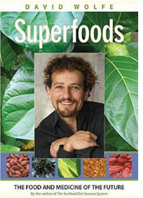 Post image for David Wolfe – Superfoods