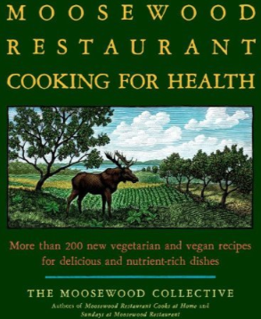 Post image for Moosewood Restaurant: Cooking for Health