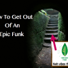 Thumbnail image for How To Get Out Of An Epic Funk