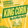 Thumbnail image for King Corn: What's America Really Eating?