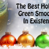 Thumbnail image for The Best Holiday Green Smoothie In Existence