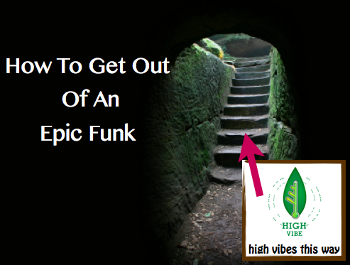 Post image for How To Get Out Of An Epic Funk